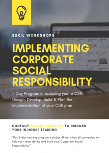 Eskil's facilitated workshop on implementing corporate social responsibility is a 5-day engagement delivered in the Middle East, UK, Africa, North America and Caribbean